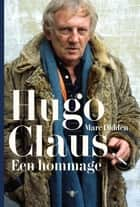 Hugo Claus - een hommage ebook by Marc Didden