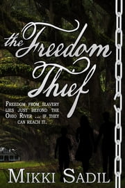 The Freedom Thief ebook by Mikki Sadil