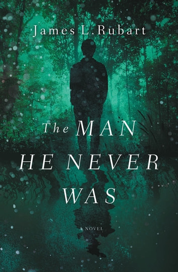 The Man He Never Was - A Modern Reimagining of Jekyll and Hyde ebook by James L. Rubart