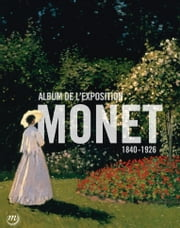 Monet : album de l'exposition - Galeries nationales, Grand Palais eBook by Sylvie Patry, Anne Roquebert