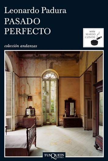 Pasado perfecto eBook by Leonardo Padura