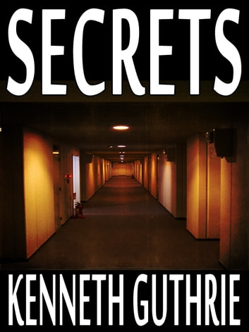 Secrets (Monk Political Thriller Series #3) eBook by Kenneth Guthrie