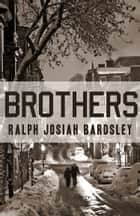 Brothers ebook by Ralph Josiah Bardsley
