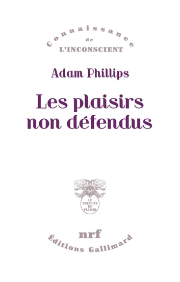 Les plaisirs non défendus ebook by Adam Phillips