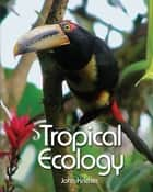 Tropical Ecology eBook by John Kricher