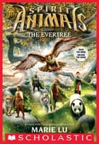 Spirit Animals Book 7: The Evertree ekitaplar by Marie Lu