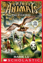 Spirit Animals Book 7: The Evertree ebook by Marie Lu