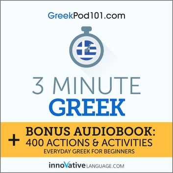 3 Minute Greek audiobook by Innovative Language Learning,LLC