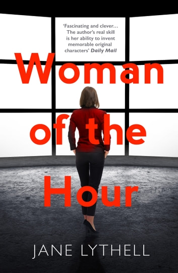 Woman of the Hour - An addictive novel of secrets and lies ebook by Jane Lythell
