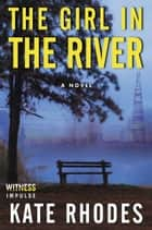 The Girl in the River ebook by Kate Rhodes
