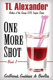 One More Shot ebook by TL Alexander