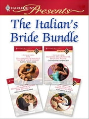 The Italian's Bride Bundle - The Italian Billionaire's Secret Love-Child\Sicilian Millionaire, Bought Bride\Bedded and Wedded for Revenge\The Italian's Unwilling Wife ebook by Cathy Williams,Catherine Spencer,Melanie Milburne,Kathryn Ross