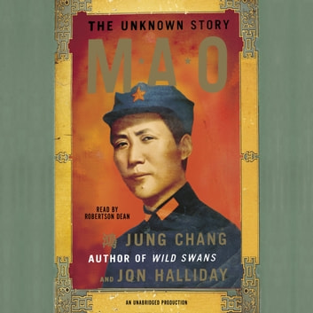 Mao - The Unknown Story audiobook by Jung Chang,Jon Halliday