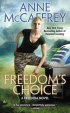 Freedom's Choice ebook by Anne McCaffrey