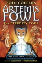 The Eternity Code - The Graphic Novel ebook by Eoin Colfer, Giovanni Rigano, Paolo Lamanna,...