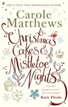 Christmas Cakes and Mistletoe Nights - 'Full of heart and fun' ebook by Carole Matthews