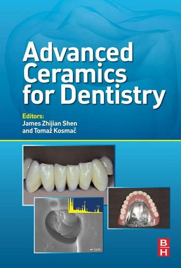 Advanced Ceramics for Dentistry ebook by