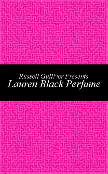 Lauren Black Perfume ebook by Russell Gulliver