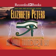 He Shall Thunder in the Sky audiobook by Elizabeth Peters
