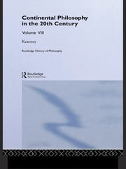 Routledge History of Philosophy Volume VIII - Twentieth Century Continental Philosophy ebook by Richard Kearney