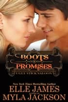 Boots & Promises ebook by Myla Jackson, Elle James