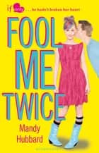 Fool Me Twice - An If Only novel ebook by