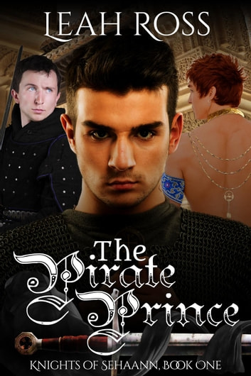 The Pirate Prince - Knights of Sehaann, #1 ebook by Leah Ross