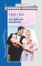 I Do! I Do! ebook by Jacqueline Diamond