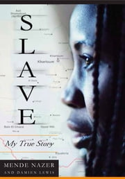 Slave - My True Story ebook by Mende Nazer,Damien Lewis