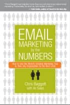 Email Marketing By the Numbers ebook by Chris Baggott,Ali Sales