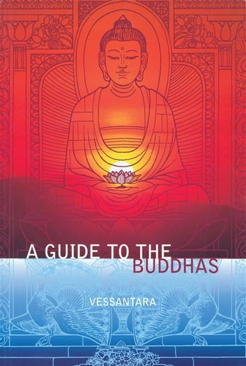 Guide to the Buddhas ebook by Vessantara