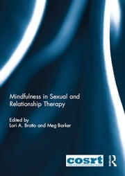 Mindfulness in Sexual and Relationship Therapy ebook by Lori A Brotto,Meg Barker