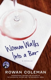 Woman Walks into a Bar ebook by Rowan Coleman
