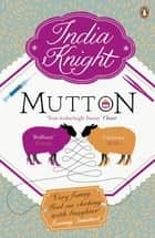 Mutton ebook by India Knight