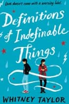Definitions of Indefinable Things ebook by Whitney Taylor