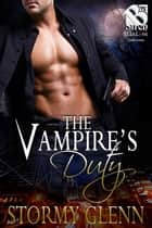 The Vampire's Duty ebook by Stormy Glenn