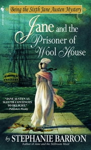 Jane and the Prisoner of Wool House ebook by Stephanie Barron