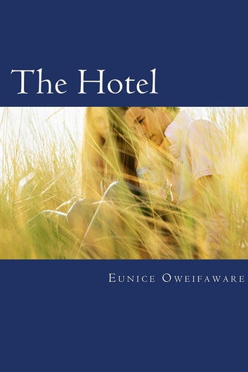 The Hotel ebook by Eunice Oweifaware
