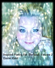 Inspired Poetry For The Soul: Volume 2 ebook by Elaine Kleid