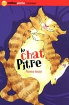 Le Chat Pitre ebook by Joëlle Passeron, Florence Hinckel