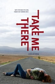 Take Me There ebook by Carolee Dean