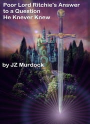 Poor Lord Ritchie's Answer ebook by JZ Murdock