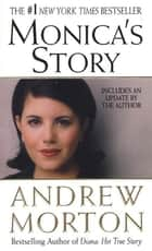 Monica's Story ebook by Andrew Morton
