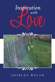 Inspiration with Love ebook by Shirley Walsh