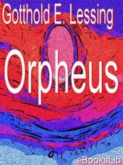 Orpheus ebook by Gotthold Ephraim Lessing