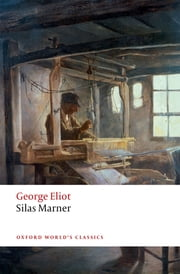 Silas Marner - The Weaver of Raveloe ebook by George Eliot, Juliette Atkinson