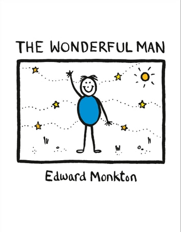 The Wonderful Man ebook by Edward Monkton
