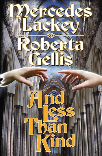 And Less Than Kind ebook by Mercedes Lackey,Roberta Gellis