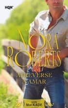 Atreverse a amar ebook by Nora Roberts