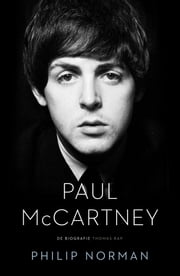 Paul McCartney - de biografie ebook by Kobo.Web.Store.Products.Fields.ContributorFieldViewModel
